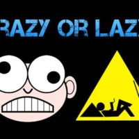Crazy or Lazy?