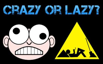 Crazy or Lazy?