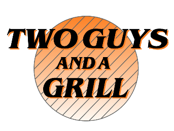 Two Guys and a Grill